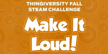MakerBot Announces Winners of Make It Loud Challenge!