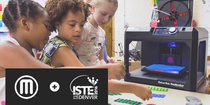 Meet MakerBot at ISTE 2016 in Denver, CO