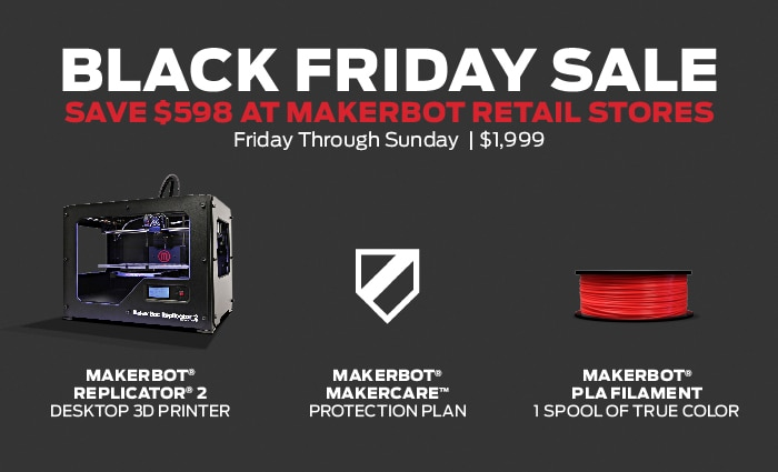 Makerbot Retail Store Black Friday Sale Makerbot