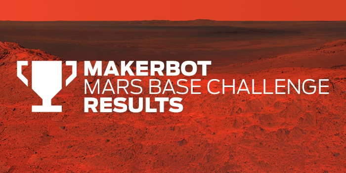 MakerBot Mars Base Challenge Results