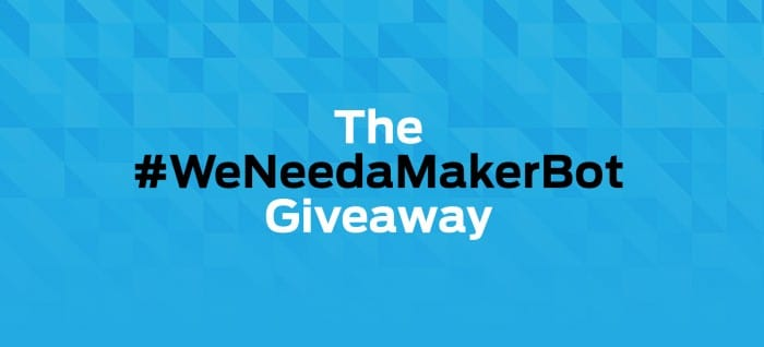 The Winners of the #WeNeedaMakerBot Giveaway