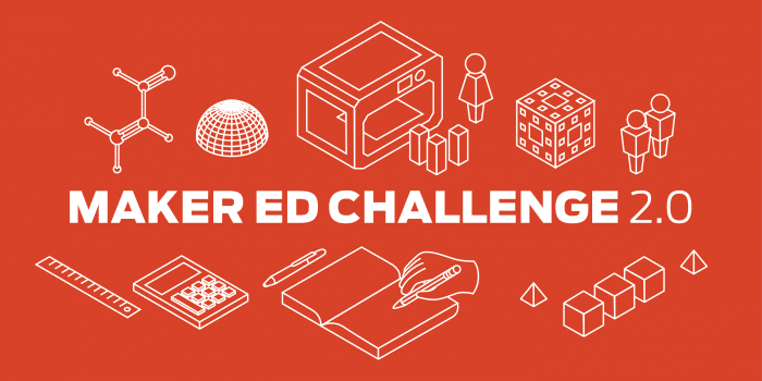 Thingiverse MakerEd Challenge 2.0: Share Your 3D Printing Lesson Plans